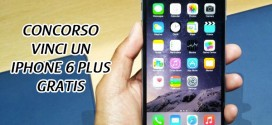 Concorso Vinci un Iphone 6 Plus Gratuitamente